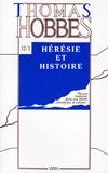 Thomas Hobbes - Oeuvres - Tome 12-1, Textes sur l'hérésie et sur l'histoire.