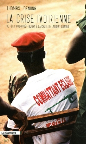 La crise ivoirienne - Thomas Hofnung - Format ePub - 9782707170798 - 9,99 €