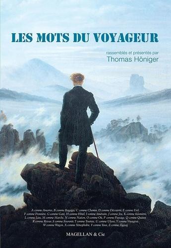 Thomas Honiger - Les mots du voyageur.