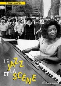 Thomas Horeau - Le jazz et la scène.