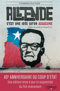 Thomas Huchon - Allende, c'est une idée qu'on assassine.