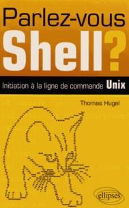 Parlez-vous Shell ? - Initiation à la ligne de commande Unix.pdf