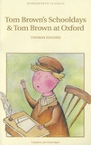 Thomas Hughes - Tom Brown's Schooldays & Tom Brown at Oxford.