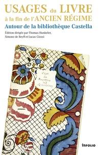 Thomas Hunkeler et Simone de Reyff - Usages du livre à la fin de l'Ancien Régime - Autour de la bibliothèque Castella.