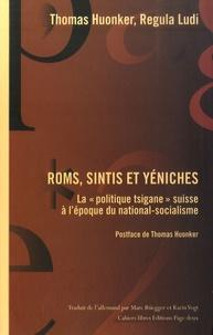 """Thomas Huonker et Regula Ludi - Roms, Sintis et Yéniches - La """"politique tsigane"""" suisse à l'époque à l'époque du national-socialisme."""