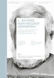 Thomas Huonker et Marco Nardone - «… so wird man ins Loch geworfen» - Volume 9, Quellen zur geschichte der Administrativen versorgung (1848-1978).