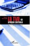 Thomas Ireh Assim - La TVA en Afrique centrale.