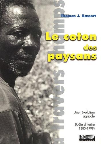 Le coton des paysans. Une révolution agricole (Côte d'Ivoire, 1880-1999)