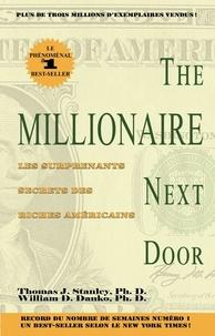 Thomas J. D. Stanley et William D. Danko - The Millionnaire Next Door - Les surprenants secrets des riches américains.