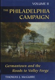 Thomas-J McGuire - Philadelphia Campaign - Book 2, Germantown and the Roads to Valley Forge.