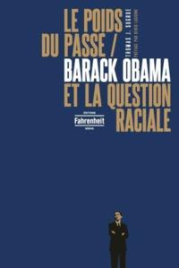 Thomas J. Sugrue - Le poids du passé - Barack Obama et la question raciale.