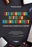 Thomas Jamet - Les nouveaux défis du Brand Content - Plongez dans le marketing de l'émotion.