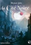 Thomas John - Lunardente Tome 1 : La Cité Noire.