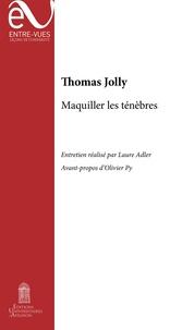 Thomas Jolly - Maquiller les ténèbres.
