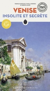 Thomas Jonglez et Irène Galifi - Venise insolite et secrète.