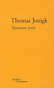 Thomas Jonigk - Quarante jours.