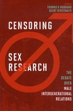 Thomas K. Hubbard - Censoring Sex Research - The Debate over Male Intergenerational Relations.