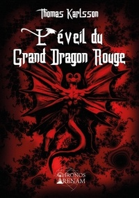 Thomas Karlsson - L'éveil du grand dragon rouge.