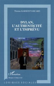 Thomas Karsenty-Ricard - Dylan, l'authenticité et l'imprévu.