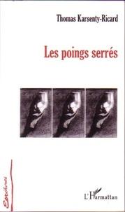 Thomas Karsenty-Ricard - Les poings serrés.