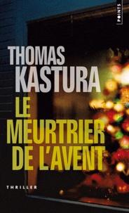 Thomas Kastura - Le meurtrier de l'Avent.