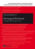 Thomas Kattathara - The Snag of The Sword - An Exegetical Study of Luke 22:35-38.