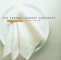 Thomas Keller - The French Laundry Cookbook.