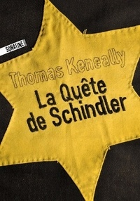 Thomas Keneally - La quête de Schindler.