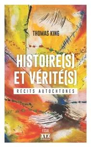 Thomas King - Histoire(s) et vérité(s) - Récits autochtones.