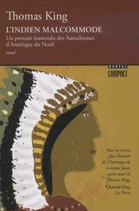 Thomas King - L'Indien malcommode - Un portrait inattendu des Autochtones d'Amérique du Nord.