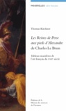 Thomas Kirchner - Les Reines de Perse aux pieds d'Alexandre de Charles Le Brun - Tableau-manifeste de l'art français du XVIIe siècle.