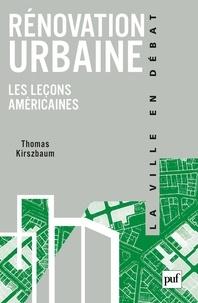 Thomas Kirszbaum - Rénovation urbaine - Les leçons américaines.