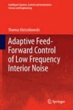 Thomas Kletschkowski - Adaptive Feed-Forward Control of Low Frequency Interior Noise.