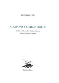 Thomas Kling - Crayons combustibles.