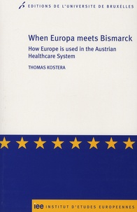 Thomas Kostera - When Europa meets Bismarck - How Europe is used in the Austrian Healthcare System.