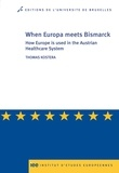 Thomas Kostera - When Europe meets Bismarck - How Europe is used in the Austrian Healthcare System.