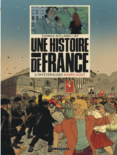 Thomas Kotlarek et  Jeff - Une histoire de France Tome 2 : Mystérieuses barricades.