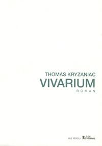 Thomas Kryzaniac - Vivarium.