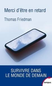 Thomas-L Friedman - Merci d'être en retard - Survivre dans le monde de demain.
