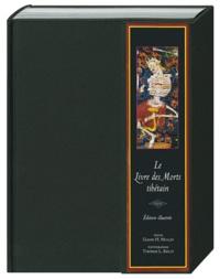 Thomas L. Kelly et Glenn Mullin - Le livre des morts tibétain - Edition illustrée.