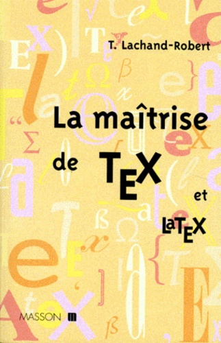 Thomas Lachand-Robert - La maîtrise de TEX et LaTEX.