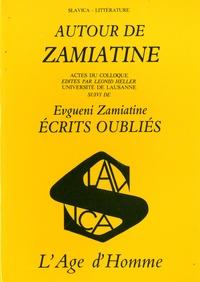 Thomas Lahusen - Autour de Zamiatine - Actes du colloque université de Lausanne juin 1987 suivi de Evgueni Zamiatine, Ecrits oubliés.