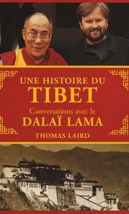 Thomas Laird - Une histoire du Tibet - Conversations avec le Dalaï Lama.