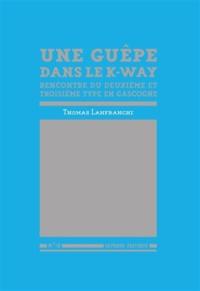 Thomas Lanfranchi - Une guèpe dans le k-way - Rencontres du deuxième et troisième type en Gascogne.