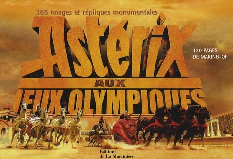Thomas Langmann et Frédéric Forestier - Astérix aux Jeux Olympiques - 365 Images et répliques monumentales.