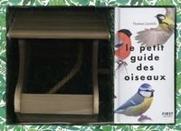 Thomas Launois et Lise Herzog - Des oiseaux dans mon jardin - Le petit guide des oiseaux + La mangeoire en bois.