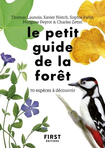 Le petit guide de la forêt. 70 espèces à découvrir