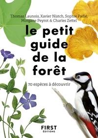 Thomas Launois et Xavier Nistch - Le petit guide de la forêt - 70 espèces à découvrir.