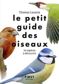Thomas Launois - Le petit guide des oiseaux - 70 espèces à découvrir.