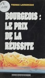 Thomas Laurenceau - Bourgeois, le prix de la réussite.